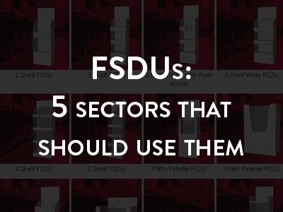 FSDUs: 5 sectors that should use them